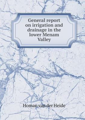 General Report on Irrigation and Drainage in the Lower Menam Valley