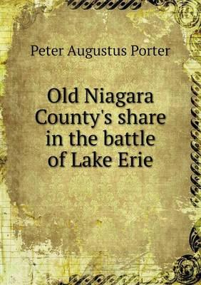 Old Niagara County's Share in the Battle of Lake Erie