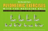 Plyometric Exercises with the Medicine Ball, 2nd Edition