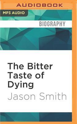 The Bitter Taste of Dying