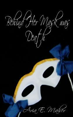 Behind Her Mask Was Death
