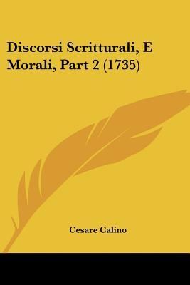 Discorsi Scritturali, E Morali, Part 2 (1735)