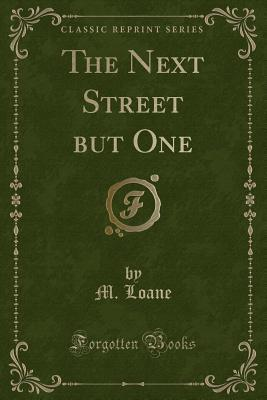 The Next Street but One (Classic Reprint)