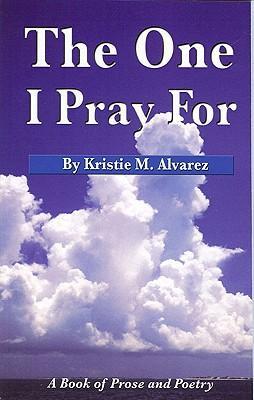 The One I Pray