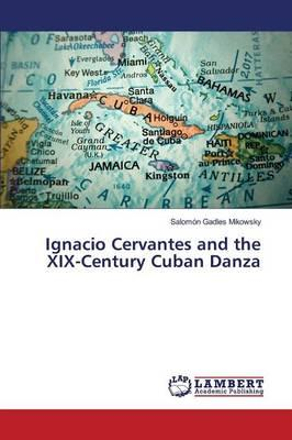 Ignacio Cervantes and the XIX-Century Cuban Danza