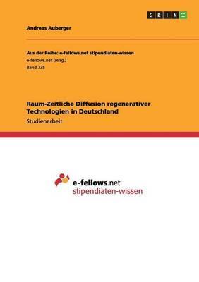Raum-Zeitliche Diffusion regenerativer Technologien in Deutschland