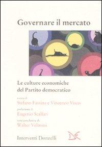 Governare il mercato. Le culture economiche del Partito democratico