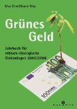 Grünes Geld 2005/2006. Jahrbuch für ethisch-ökologische Geldanlagen 2005/2006