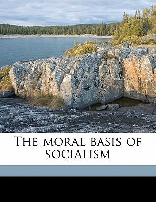 The Moral Basis of Socialism