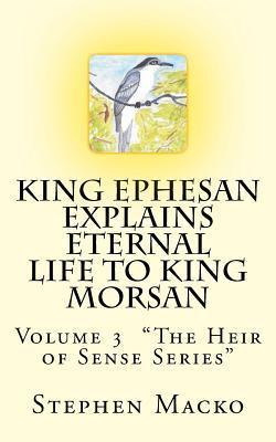King Ephesan Explains Eternal Life to King Morsan