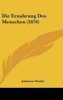 Die Ernahrung Des Menschen (1876)