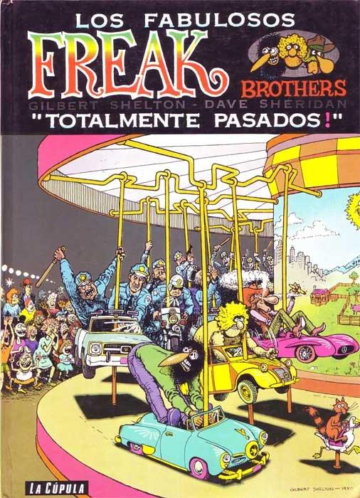 Los Fabulosos Freak Brothers: Totalmente pasados!