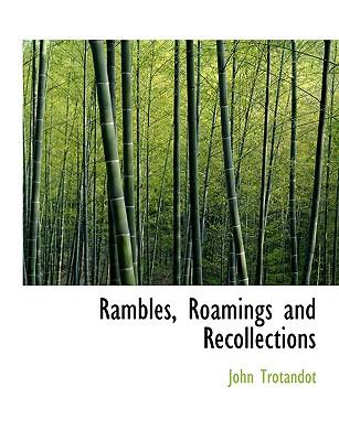 Rambles, Roamings and Recollections