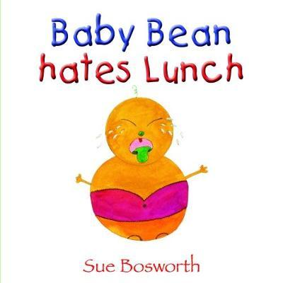 Baby Bean Hates Lunch