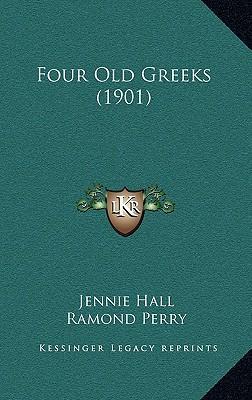 Four Old Greeks (1901) Four Old Greeks (1901)