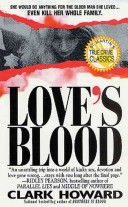 Love's Blood: the Shocking True Story of a Teenager Who Would Do Anything