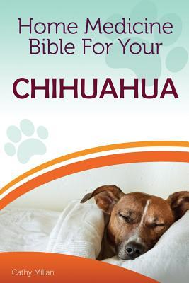 Home Medicine Bible for Your Chihuahua