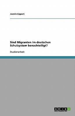 Sind Migranten im deutschen Schulsystem benachteiligt?
