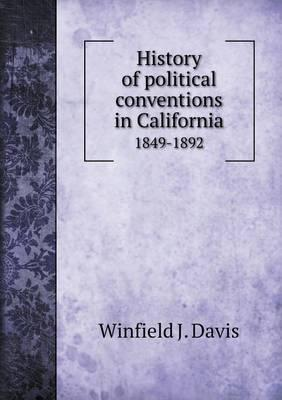 History of Political Conventions in California 1849-1892