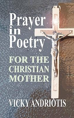 Prayer in Poetry for the Christian Mother
