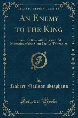 An Enemy to the King (Classic Reprint)
