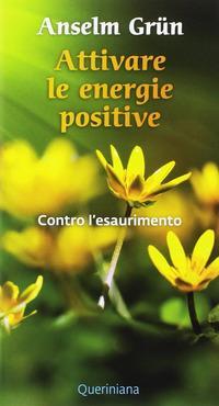 Attivare le energie positive. Contro l'esaurimento