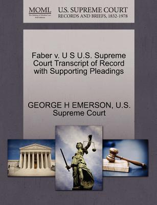 Faber V. U S U.S. Supreme Court Transcript of Record with Supporting Pleadings