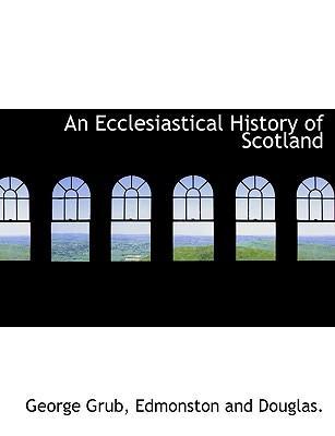 An Ecclesiastical History of Scotland