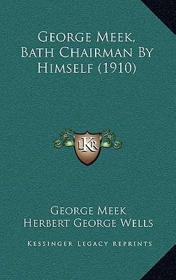 George Meek, Bath Chairman by Himself (1910)