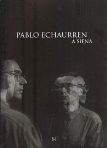Pablo Echaurren a Siena