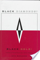 Black Diamonds! Black Gold!