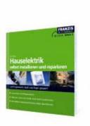 Hauselektrik selbst installieren und reparieren