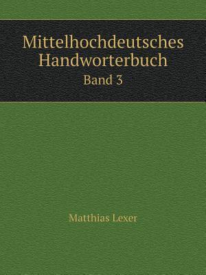 Mittelhochdeutsches Handworterbuch Band 3