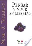 Pensar y vivir en libertad / Think and live in freedom