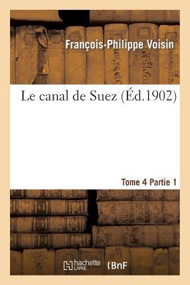 Le Canal de Suez. Tome 4, II Description des Travaux de Premier Etablissement, Partie 1