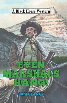 Even Marshals Hang!