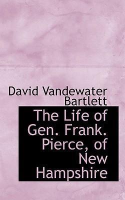 Life of Gen. Frank. Pierce, of New Hampshire