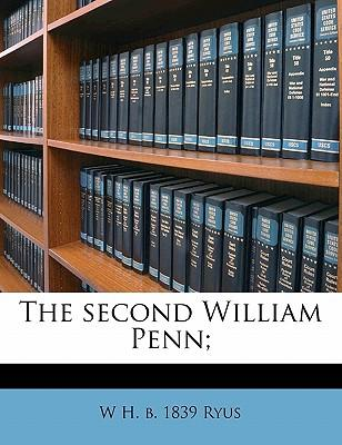 The Second William Penn;