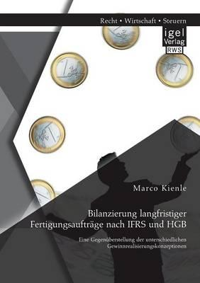 Bilanzierung langfristiger Fertigungsaufträge nach Ifrs und Hgb