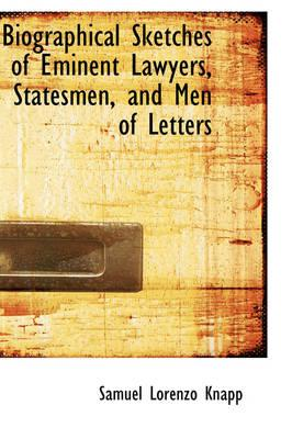 Biographical Sketches of Eminent Lawyers, Statesmen, and Men of Letters