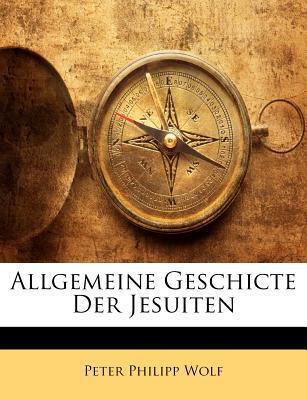 Allgemeine Geschicte Der Jesuiten