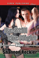 Be Still the Night [Slayer 1] (Siren Publishing Classic)