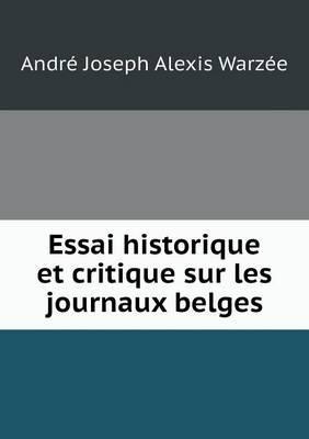 Essai Historique Et Critique Sur Les Journaux Belges