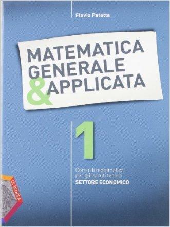 Matematica generale & applicata. Per gli Ist. tecnici. Con espansione online