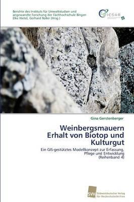 Weinbergsmauern  Erhalt von Biotop und Kulturgut