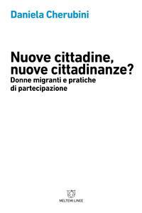 Nuove cittadine, nuove cittadinanze? Donne migranti e pratiche di partecipazione