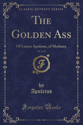 The Golden Ass, Vol....
