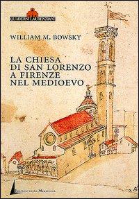 La chiesa di San Lorenzo a Firenze nel Medioevo