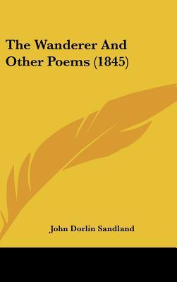The Wanderer and Other Poems (1845)