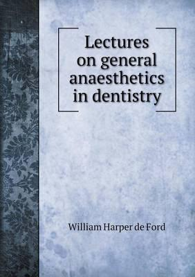Lectures on General Anaesthetics in Dentistry